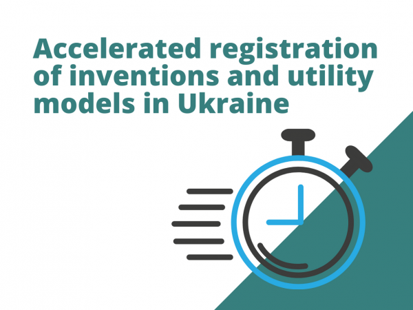 Accelerated registration of inventions and utility models in Ukraine