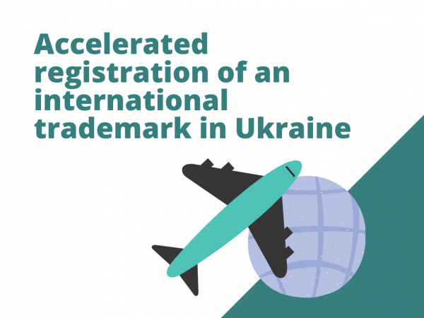 Accelerated registration of an international trademark in Ukraine