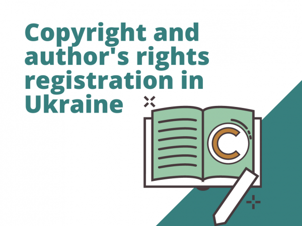 Copyright and author's rights registration in Ukraine