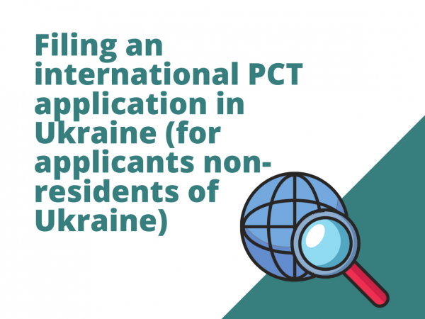 Filing an international PCT application in Ukraine (for applicants non-residents of Ukraine)