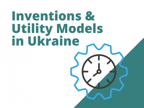 Inventions & Utility Models in Ukraine