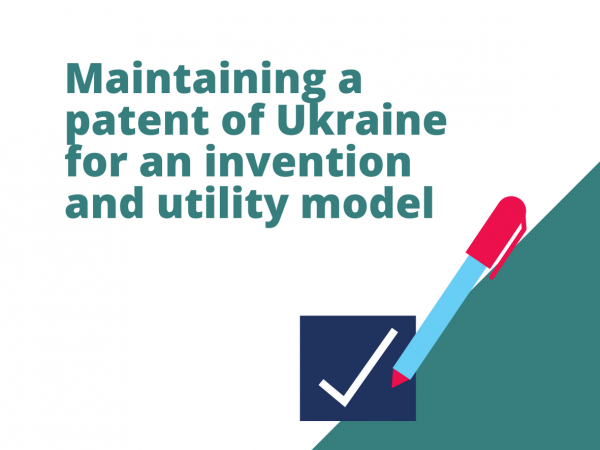 Maintaining a patent of Ukraine for an invention and utility model