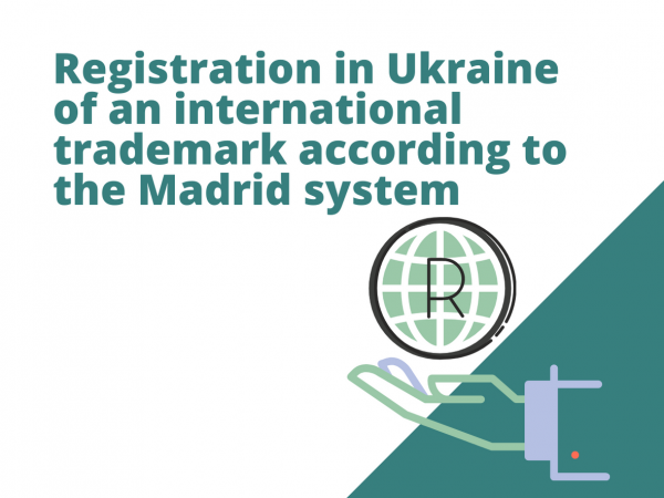 Registration in Ukraine of an international trademark according to the Madrid system